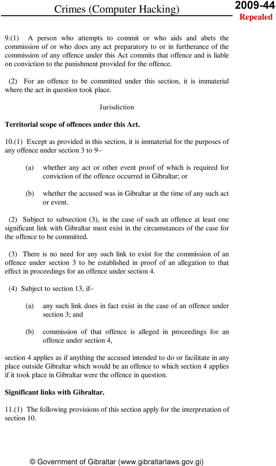 and is liable on conviction to the punishment provided for the offence. (2) For an offence to be committed under this section, it is immaterial where the act in question took place.