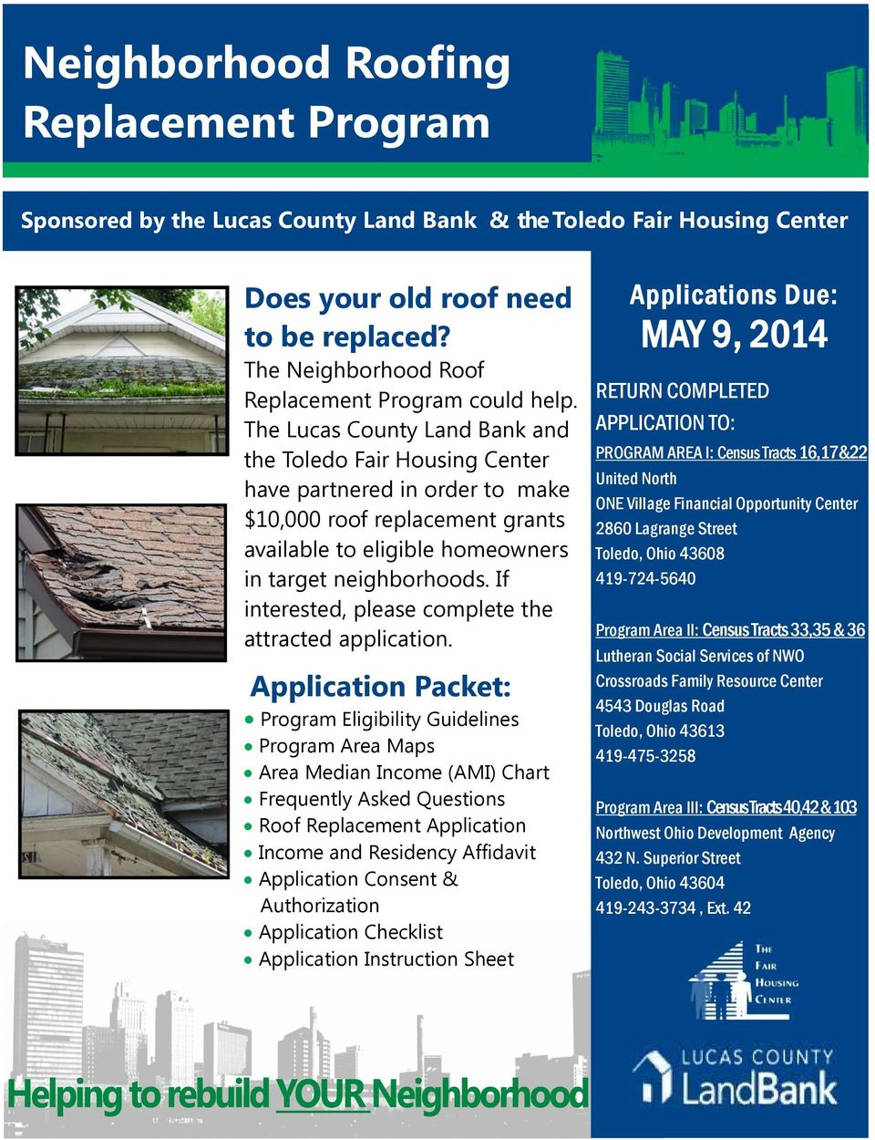 The Lucas County Land Bank and the Toledo Fair Housing Center have partnered in order to make $10,000 roof replacement grants available to eligible homeowners in target neighborhoods.