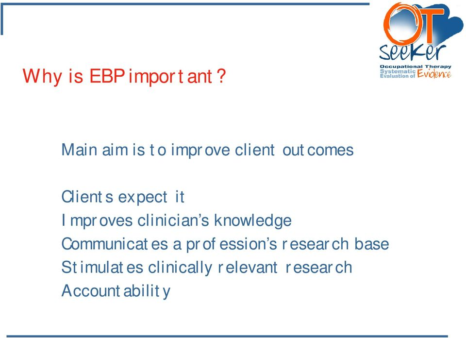 expect it Improves clinician s knowledge