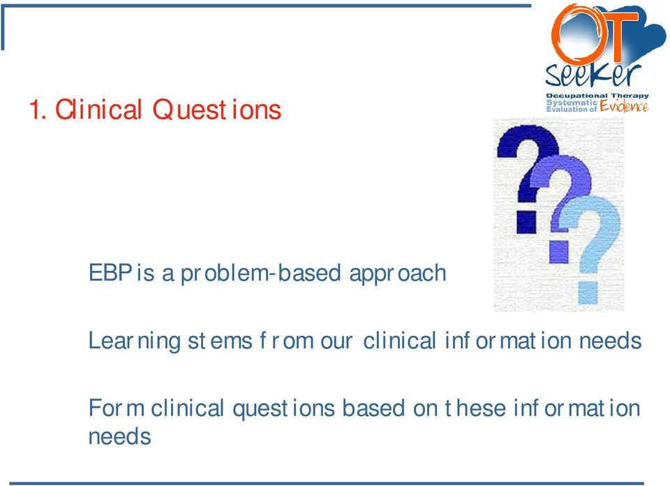 from our clinical information needs Form