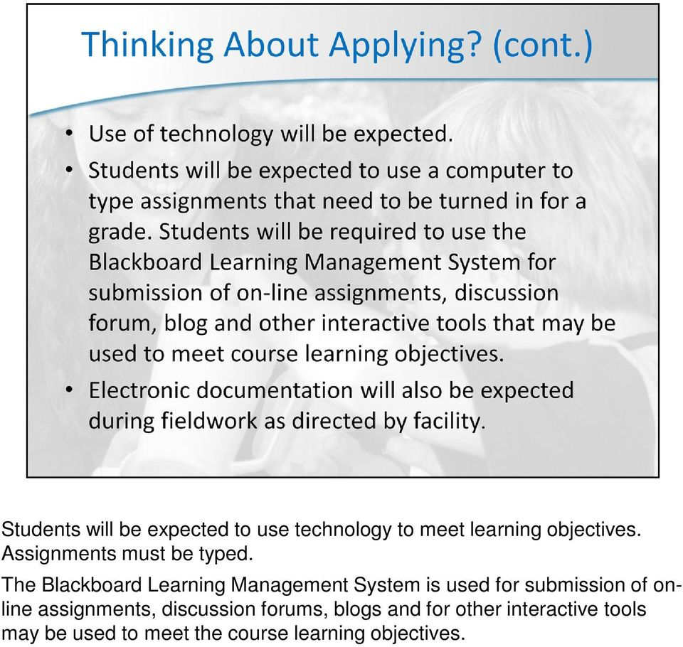 The Blackboard Learning Management System is used for submission of