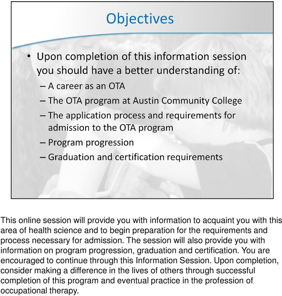 The session will also provide you with information on program progression, graduation and certification.