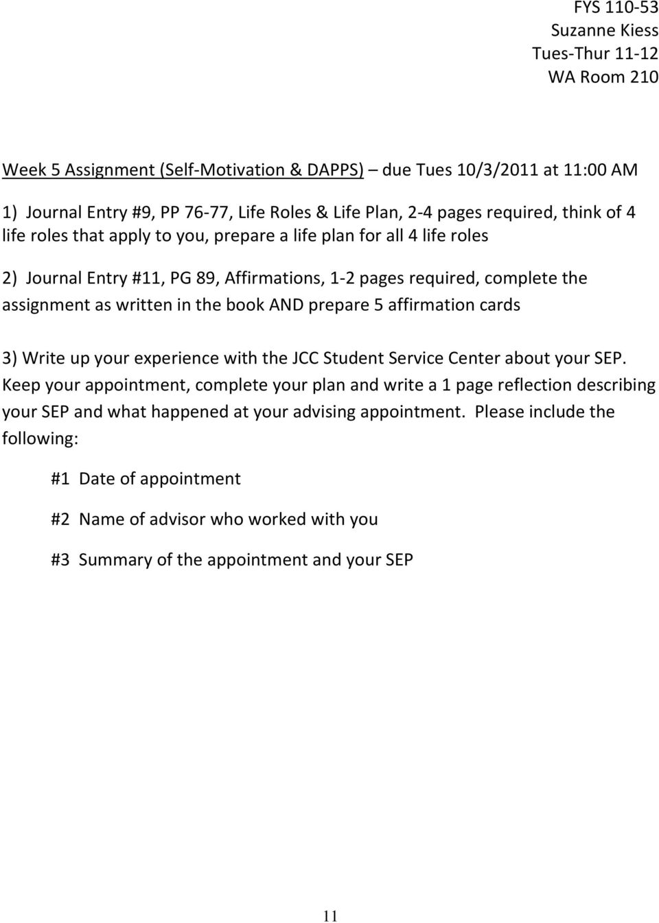 AND prepare 5 affirmation cards 3) Write up your experience with the JCC Student Service Center about your SEP.