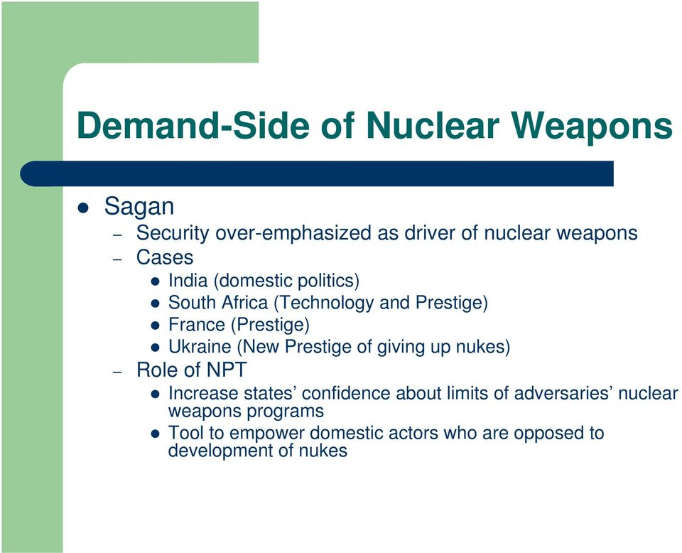 Prestige of giving up nukes) Role of NPT Increase states confidence about limits of adversaries