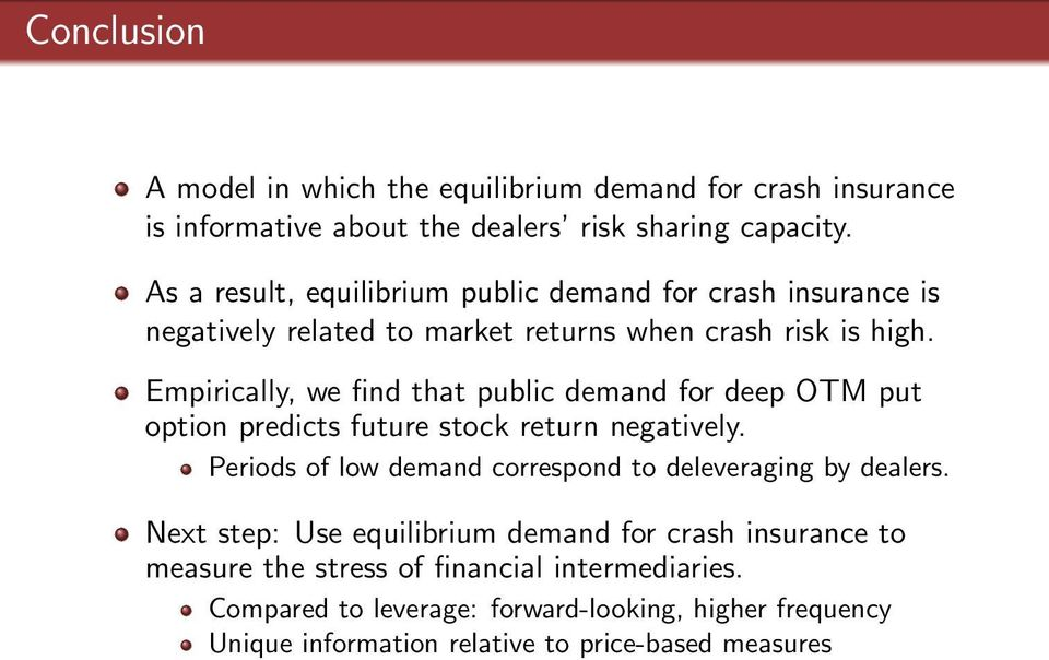 Empirically, we find that public demand for deep OTM put option predicts future stock return negatively.