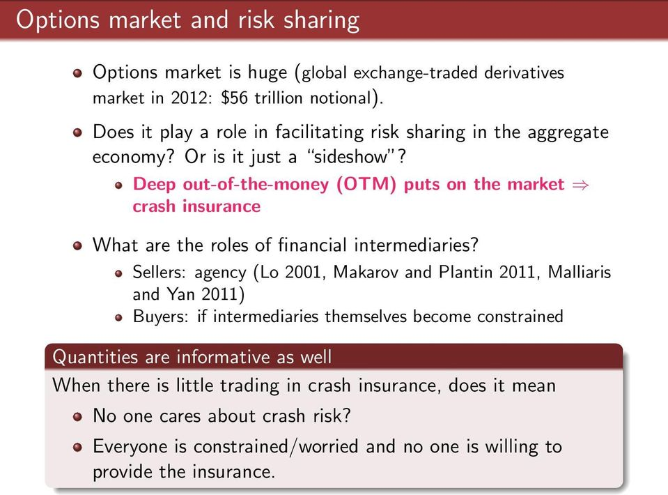 Deep out-of-the-money (OTM) puts on the market crash insurance What are the roles of financial intermediaries?