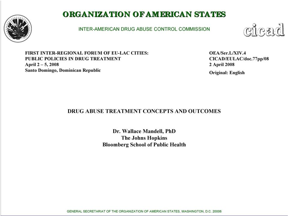4 CICAD/EULAC/doc.77pp/08 2 April 2008 Original: English DRUG ABUSE TREATMENT CONCEPTS AND OUTCOMES Dr.