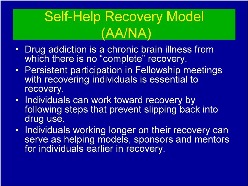 Individuals can work toward recovery by following steps that prevent slipping back into drug use.