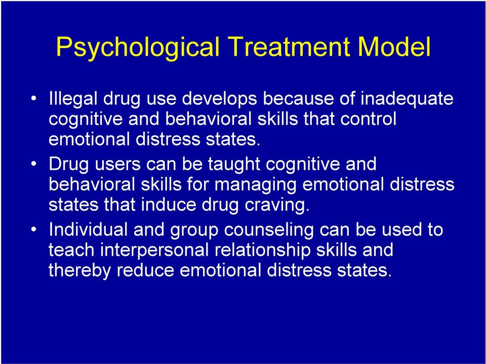 Drug users can be taught cognitive and behavioral skills for managing emotional distress states that