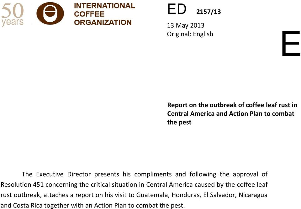 concerning the critical situation in Central America caused by the coffee leaf rust outbreak, attaches a report on