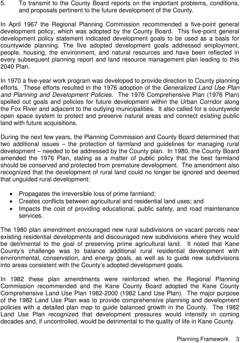 This five-point general development policy statement indicated development goals to be used as a basis for countywide planning.