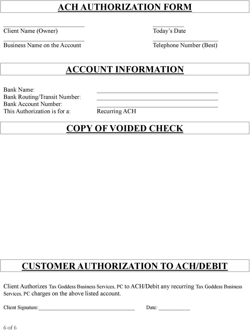 COPY OF VOIDED CHECK CUSTOMER AUTHORIZATION TO ACH/DEBIT Client Authrizes Tax Gddess Business Services, PC t