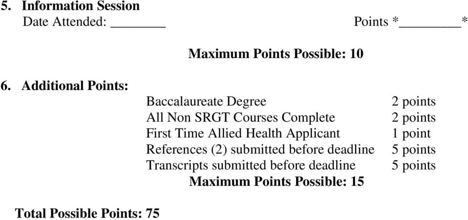Complete First Time Allied Health Applicant References (2) submitted before deadline