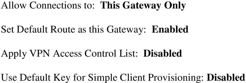 VPN Access Control List: Disabled Use