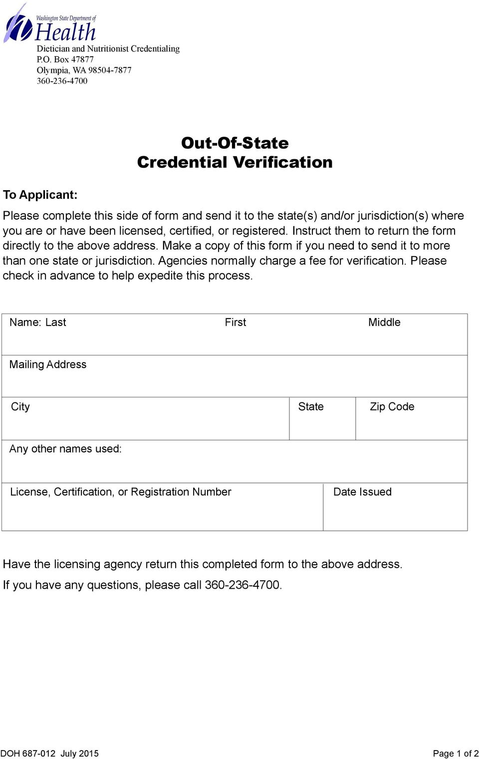 have been licensed, certified, or registered. Instruct them to return the form directly to the above address. Make a copy of this form if you need to send it to more than one state or jurisdiction.