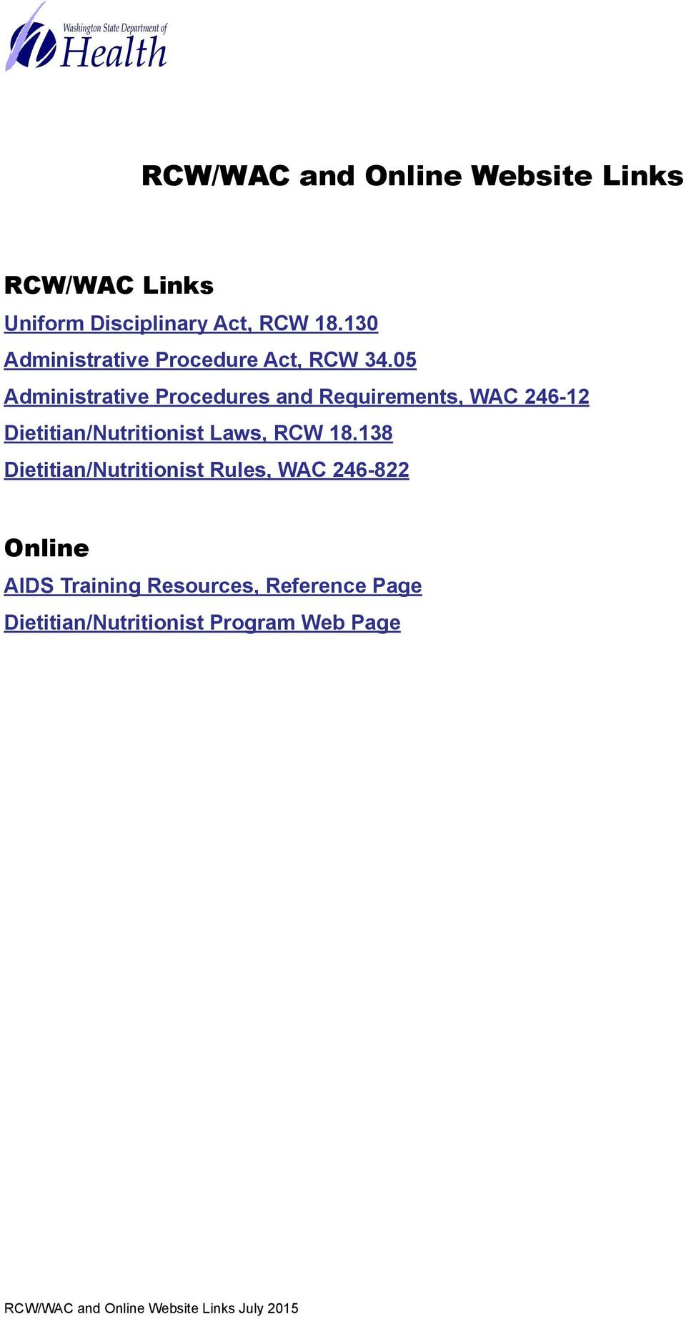 05 Administrative Procedures and Requirements, WAC 246-12 Dietitian/Nutritionist Laws, RCW 18.