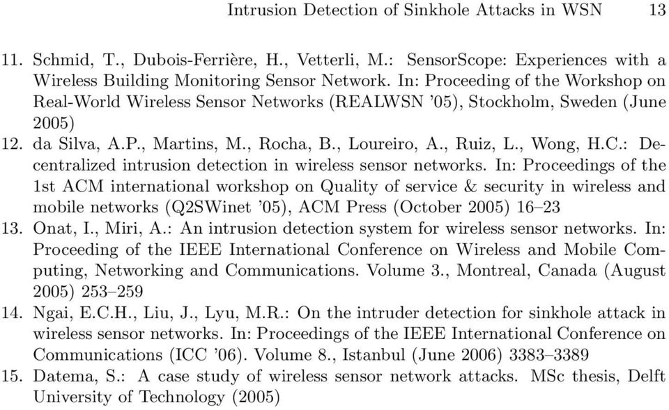 : Decentralized intrusion detection in wireless sensor networks.