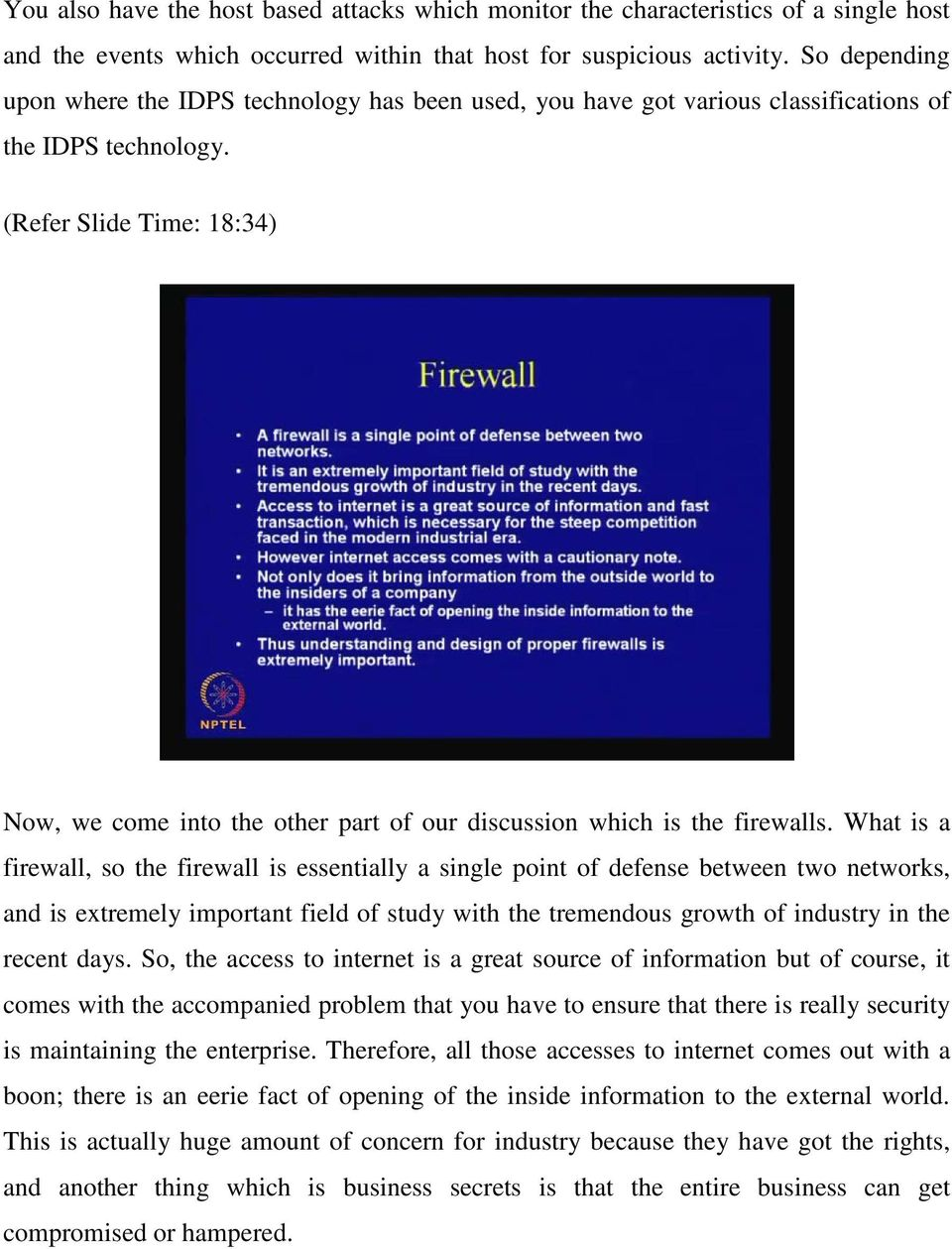 (Refer Slide Time: 18:34) Now, we come into the other part of our discussion which is the firewalls.
