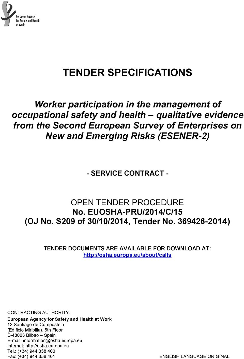 369426-2014) TENDER DOCUMENTS ARE AVAILABLE FOR DOWNLOAD AT: http://osha.europa.