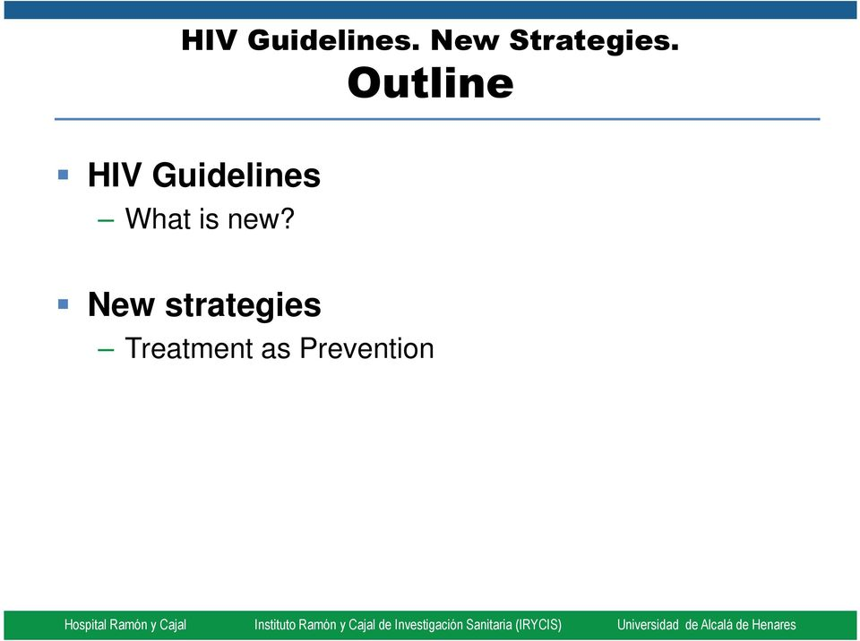 Outline HIV Guidelines