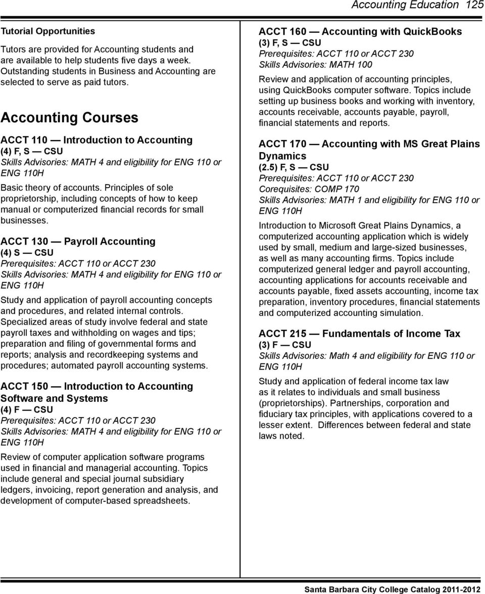 Accounting Courses ACCT 110 Introduction to Accounting (4) F, S CSU Skills Advisories: MATH 4 and eligibility for ENG 110 or Basic theory of accounts.