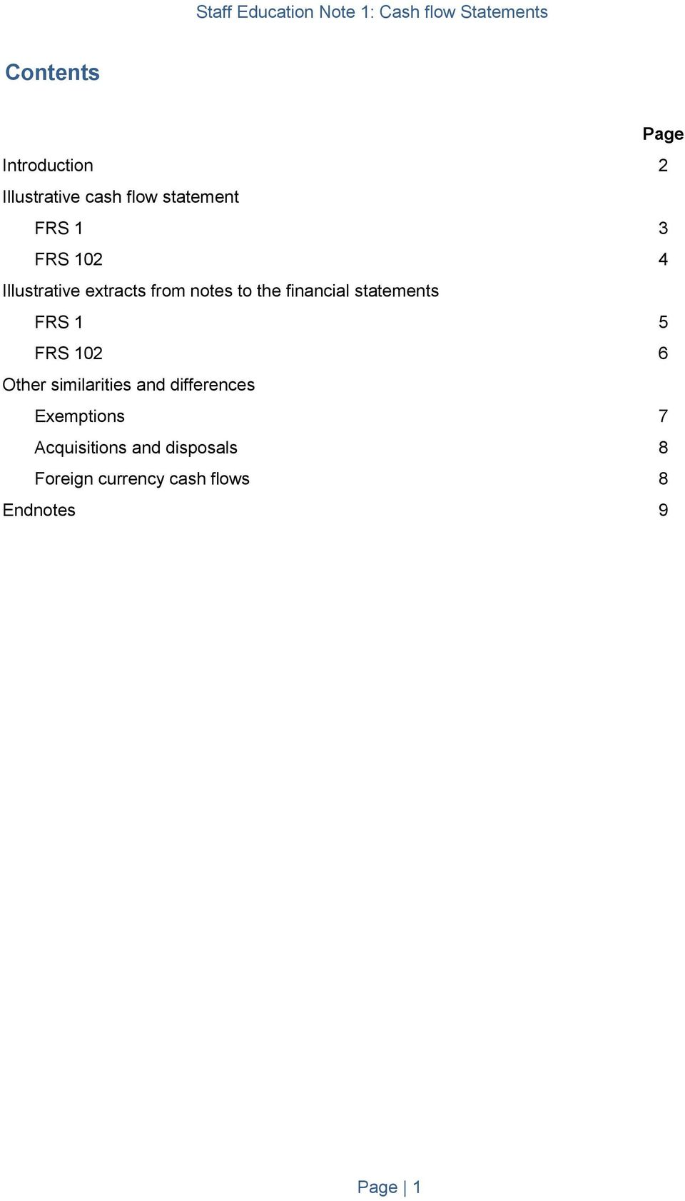 notes to the financial statements FRS 1 5 FRS 102 6 Other similarities and