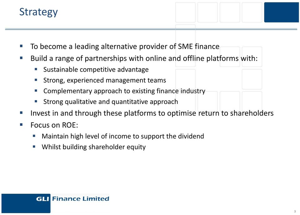 existing finance industry Strong qualitative and quantitative approach Invest in and through these platforms to