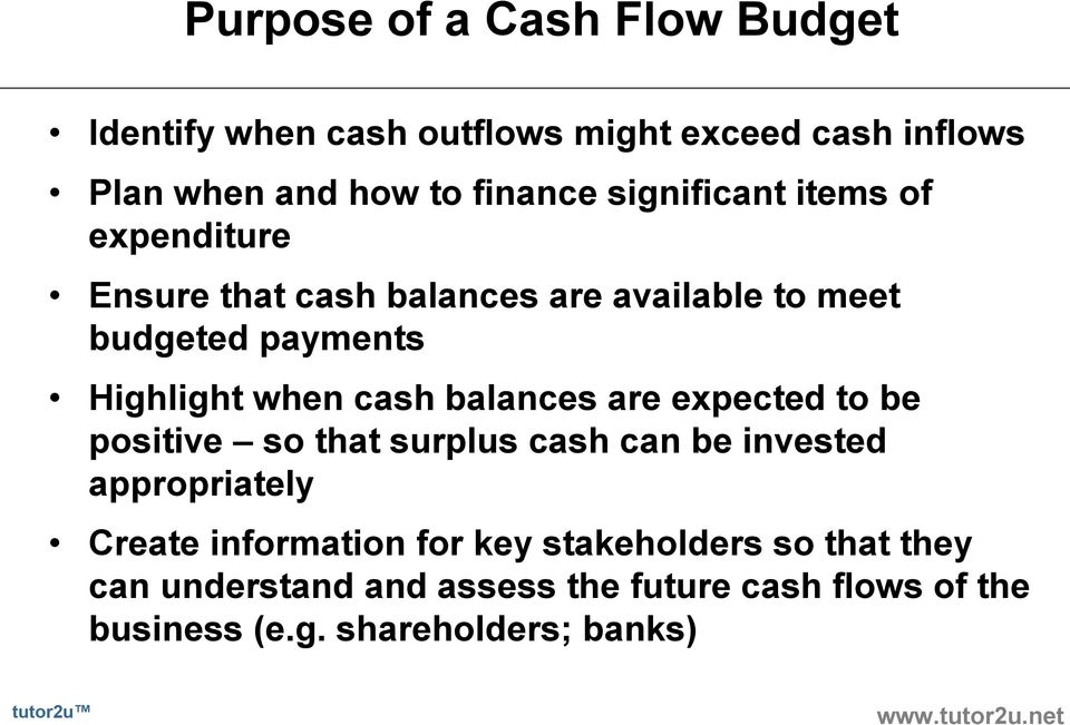 cash balances are expected to be positive so that surplus cash can be invested appropriately Create information for