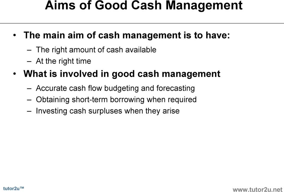 good cash management Accurate cash flow budgeting and forecasting