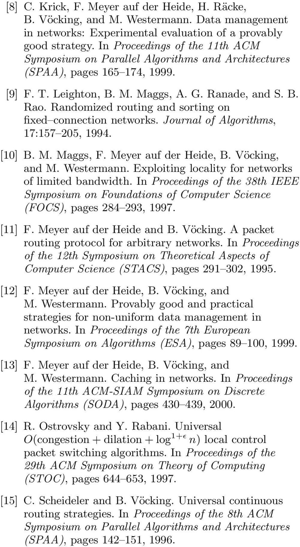 Randomized routing and sorting on fixed connection networks. Journal of Algorithms, 17:157 205, 1994. [10] B. M. Maggs, F. Meyer auf der Heide, B. Vöcking, and M. Westermann.