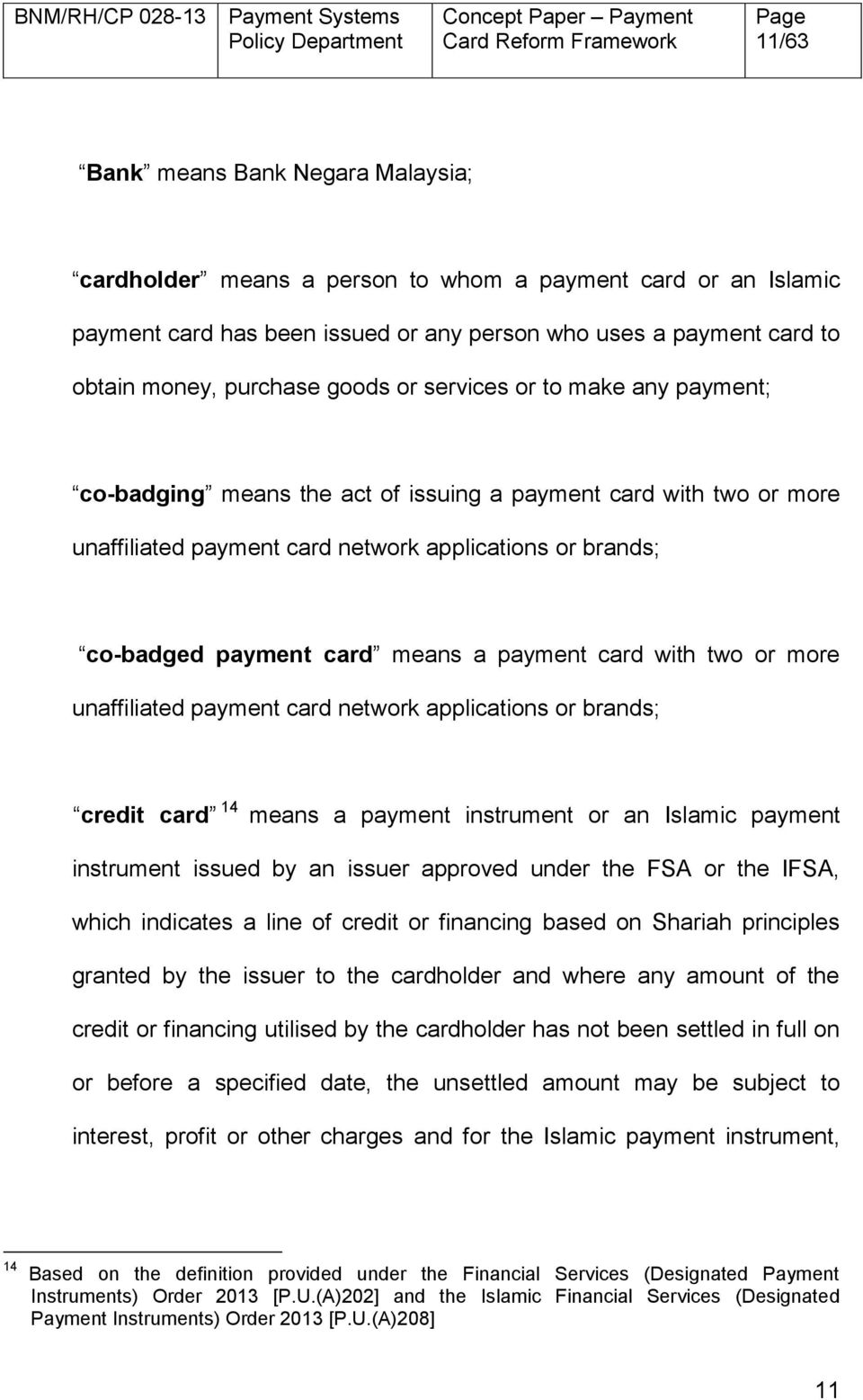 payment card with two or more unaffiliated payment card network applications or brands; credit card 14 means a payment instrument or an Islamic payment instrument issued by an issuer approved under