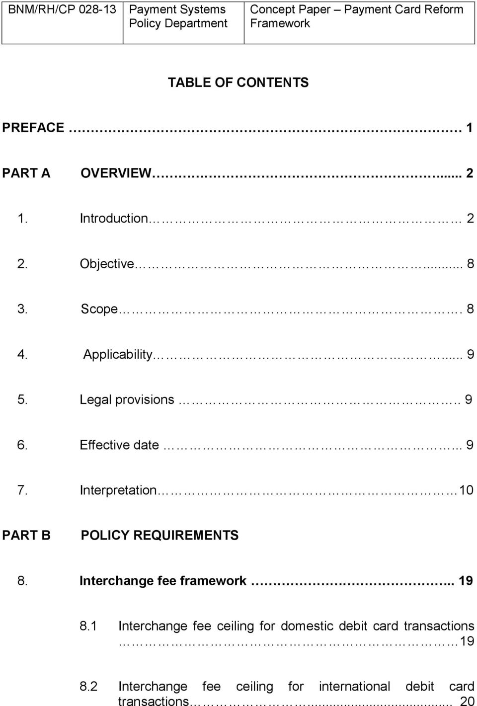 Interpretation 10 PART B POLICY REQUIREMENTS 8. Interchange fee framework.. 19 8.