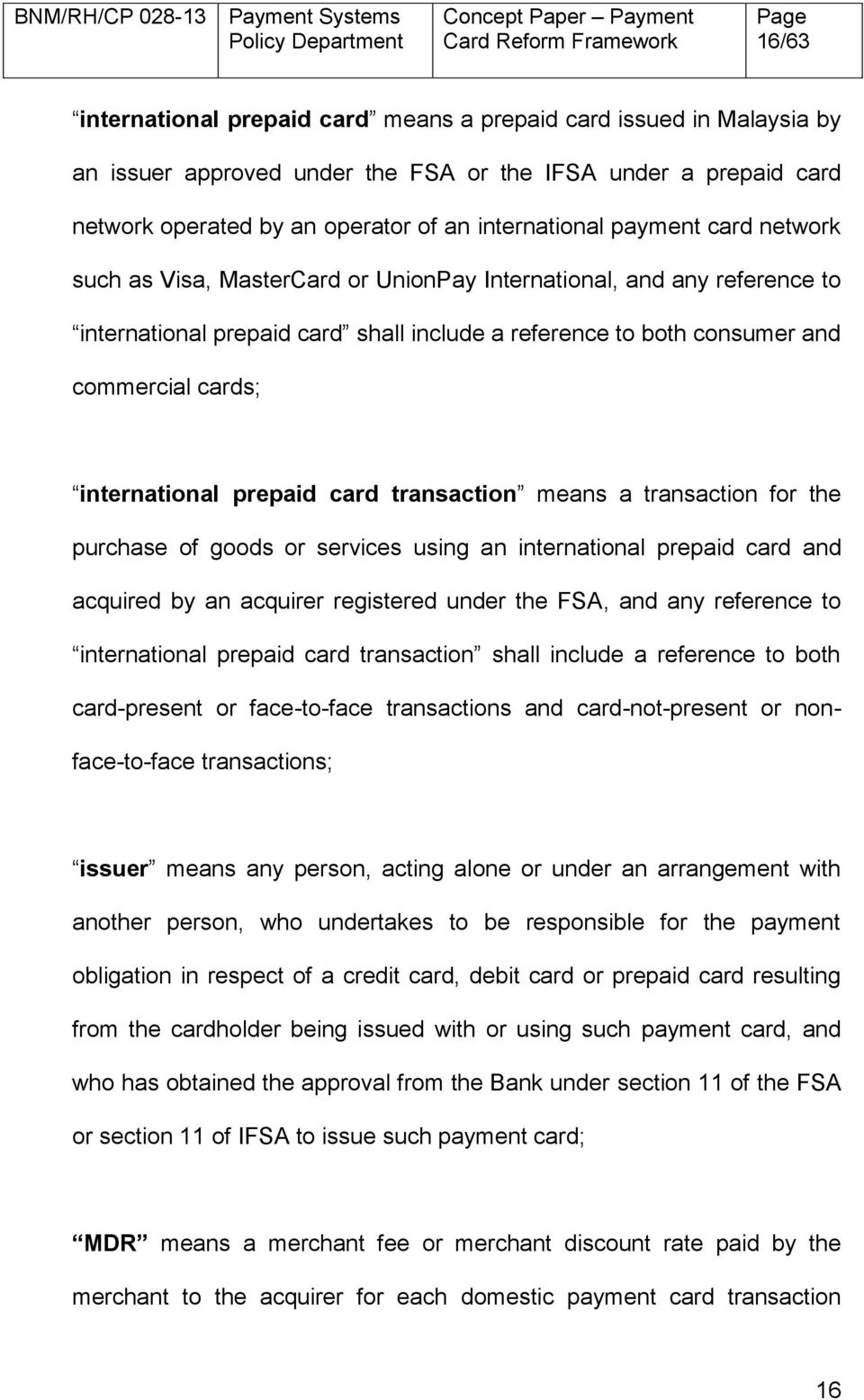prepaid card transaction means a transaction for the purchase of goods or services using an international prepaid card and acquired by an acquirer registered under the FSA, and any reference to