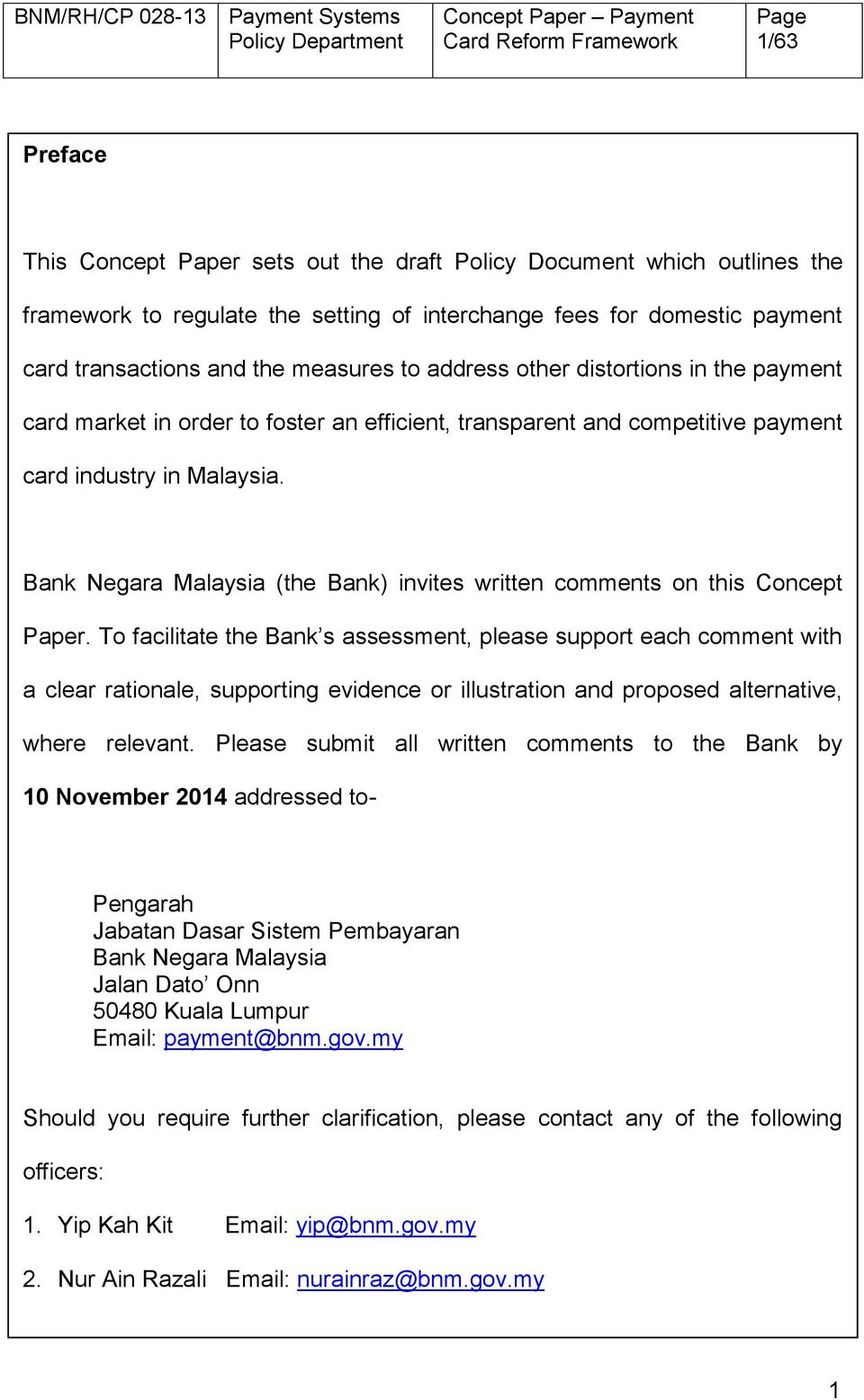 Bank Negara Malaysia (the Bank) invites written comments on this Concept Paper.