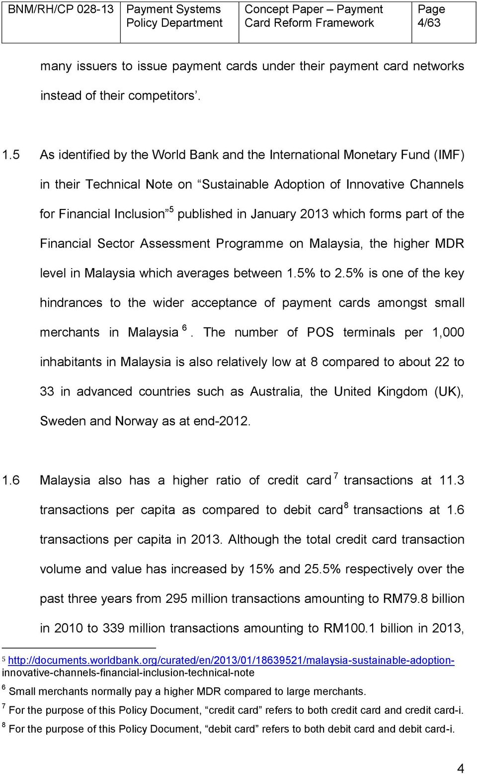 which forms part of the Financial Sector Assessment Programme on Malaysia, the higher MDR level in Malaysia which averages between 1.5% to 2.