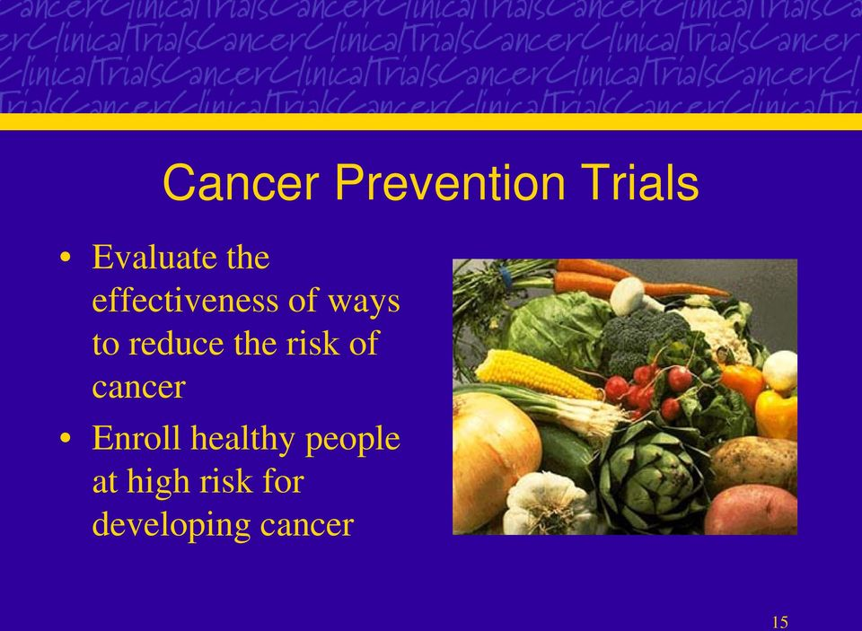 the risk of cancer Enroll healthy