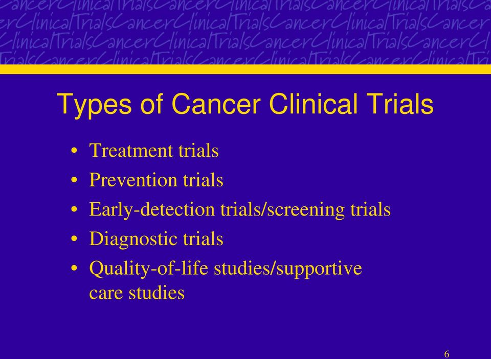 trials/screening trials Diagnostic trials