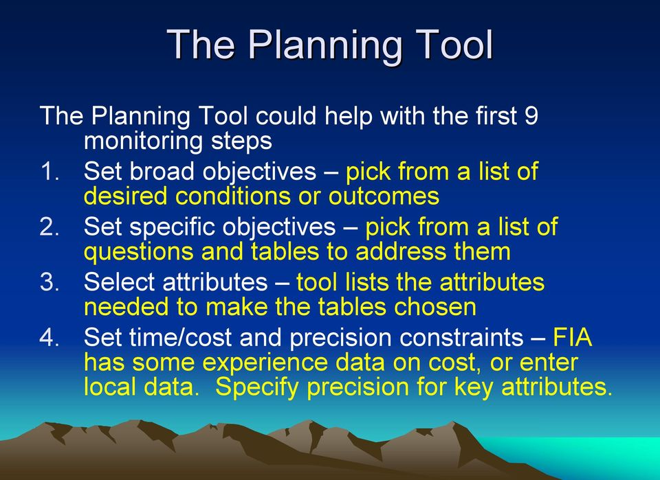 Set specific objectives pick from a list of questions and tables to address them 3.