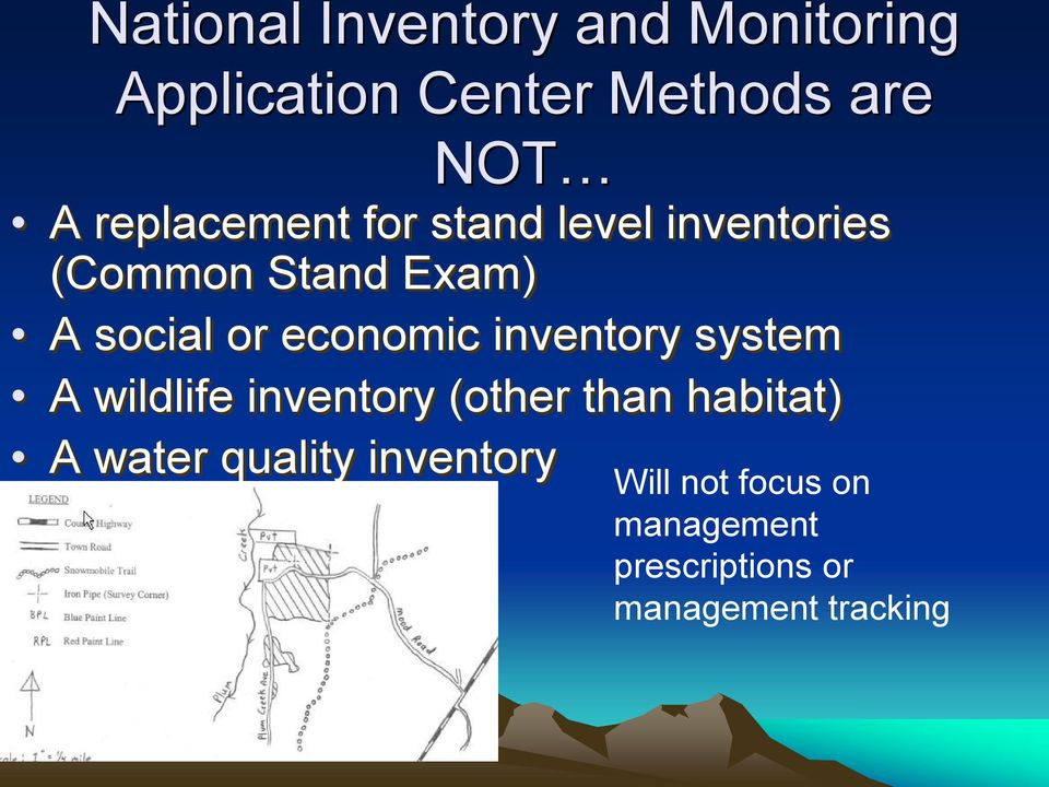 economic inventory system A wildlife inventory (other than habitat) A water