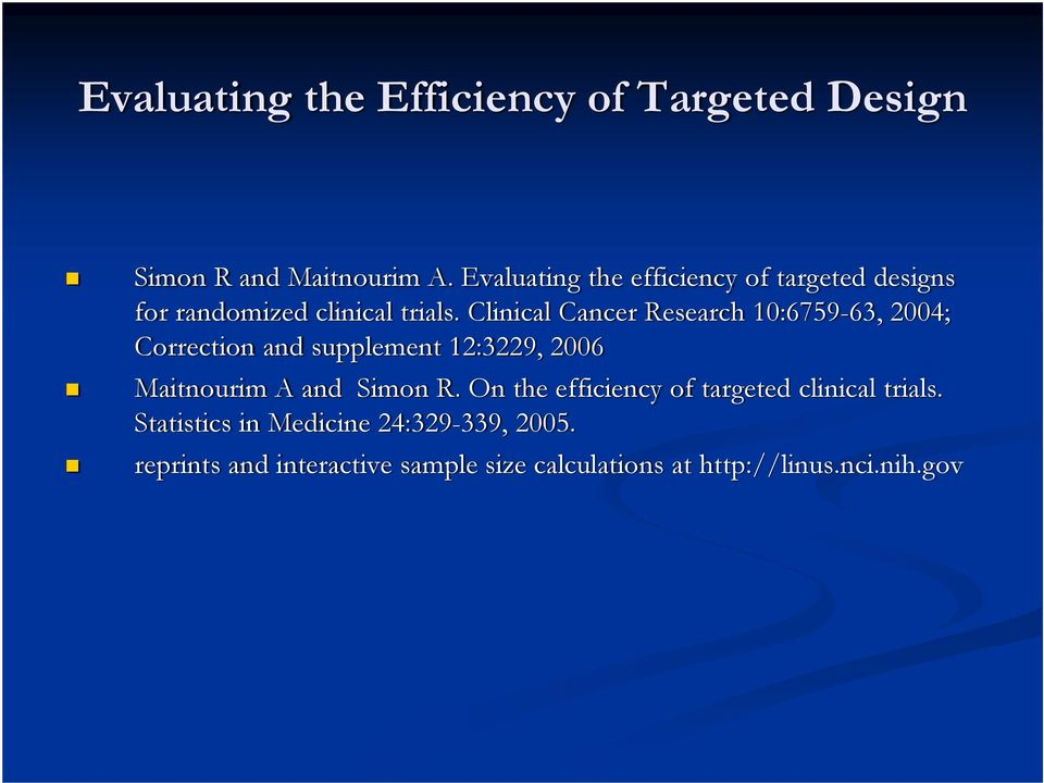 Clinical Cancer Research 10:6759-63, 2004; Correction and supplement 12:3229, 2006 Maitnourim A and Simon