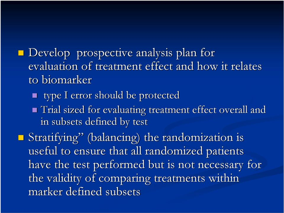 test Stratifying (balancing) the randomization is useful to ensure that all randomized patients have the