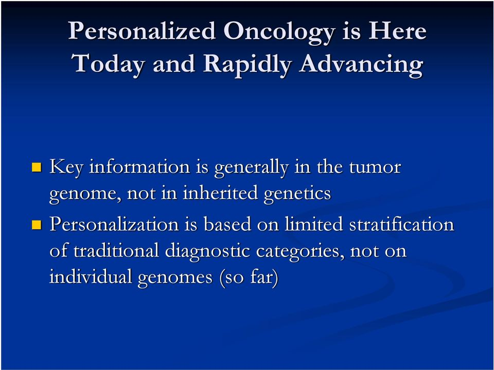 genetics Personalization is based on limited stratification of