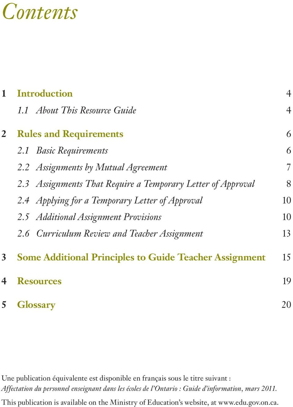6 Curriculum Review and Teacher Assignment 13 3 Some Additional Principles to Guide Teacher Assignment 15 4 Resources 19 5 Glossary 20 Une publication équivalente est