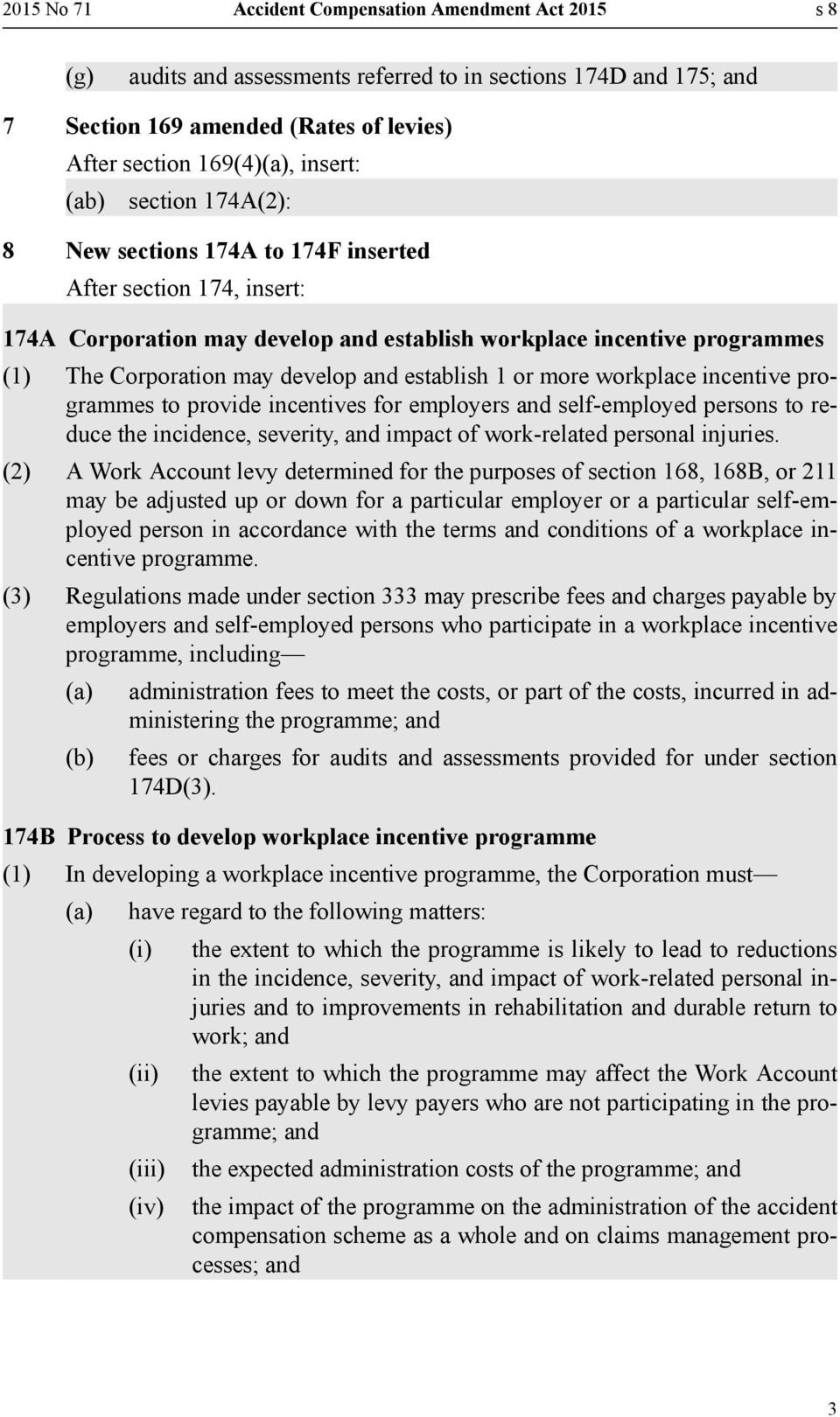establish 1 or more workplace incentive programmes to provide incentives for employers and self-employed persons to reduce the incidence, severity, and impact of work-related personal injuries.