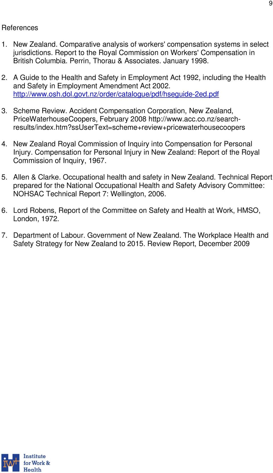 nz/order/catalogue/pdf/hseguide-2ed.pdf 3. Scheme Review. Accident Compensation Corporation, New Zealand, PriceWaterhouseCoopers, February 2008 http://www.acc.co.nz/searchresults/index.htm?