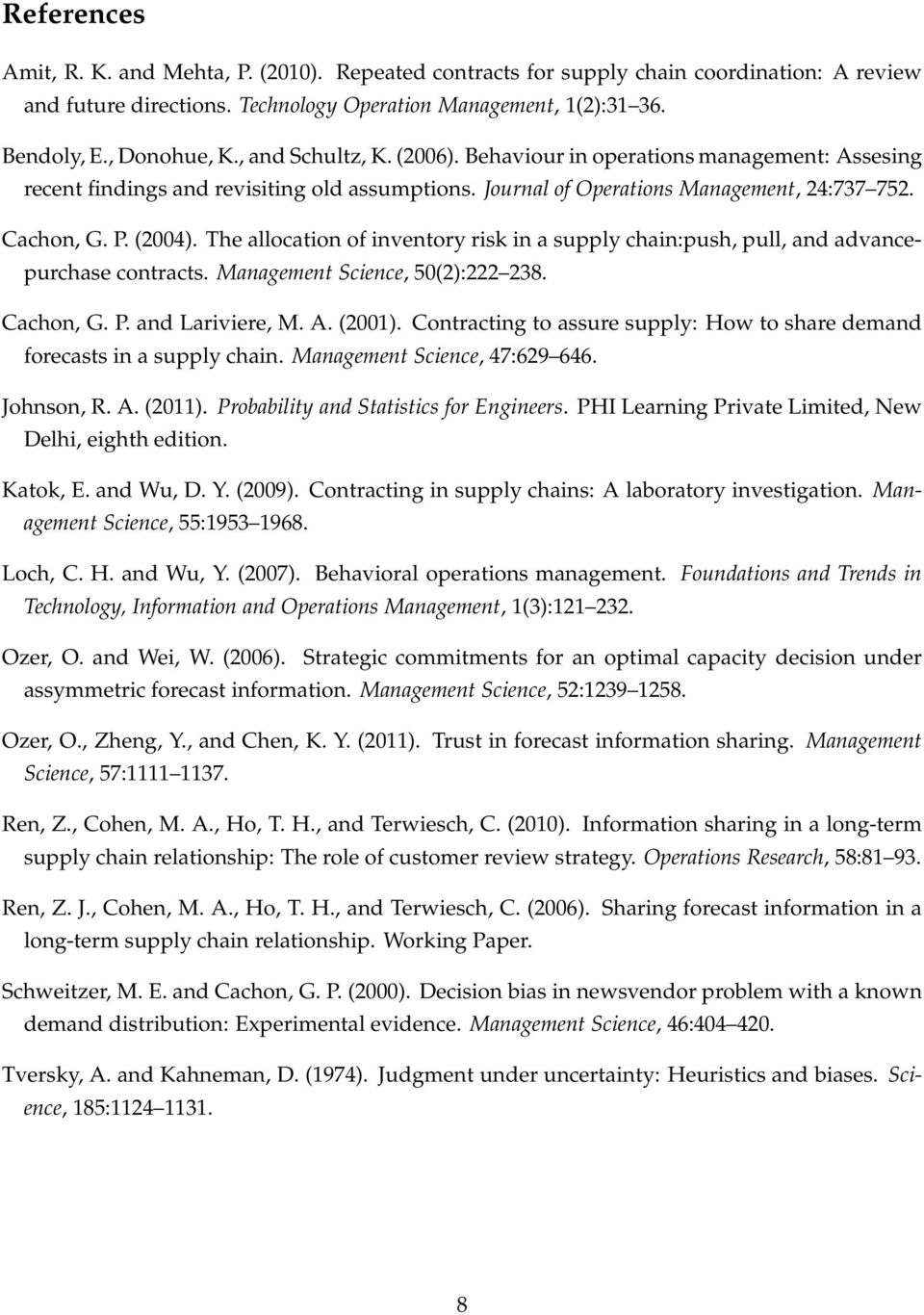 The allocation of inventory risk in a supply chain:push, pull, and advancepurchase contracts. Management Science, 50(2):222 238. Cachon, G. P. and Lariviere, M. A. (2001).