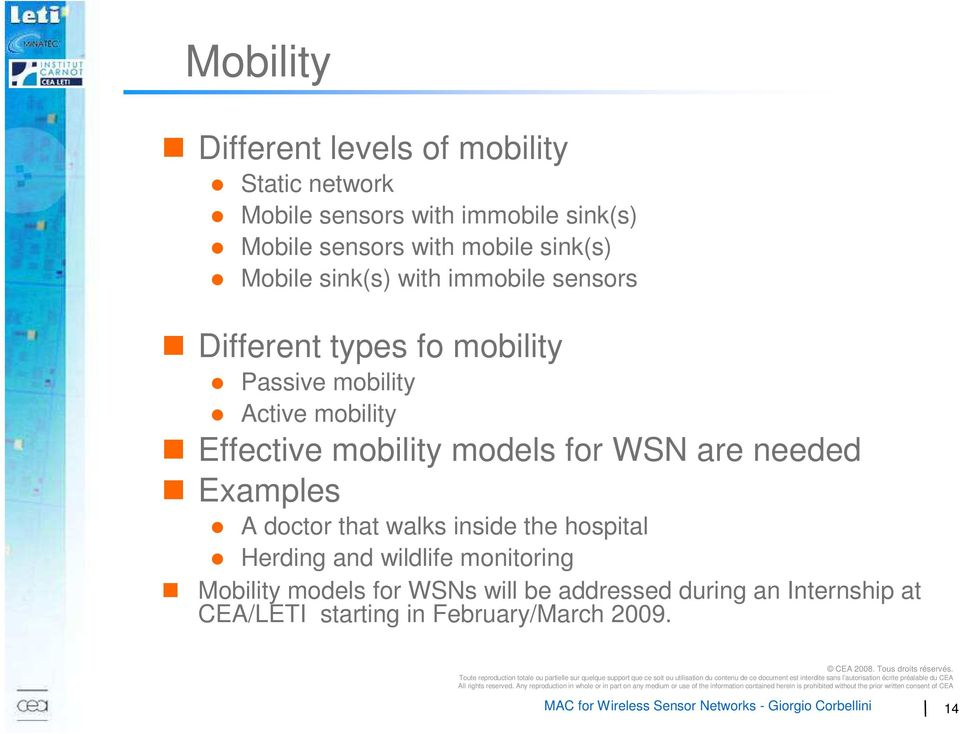 Effective mobility models for WSN are needed Examples A doctor that walks inside the hospital Herding and wildlife