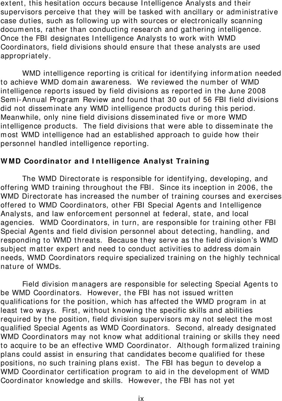 Once the FBI designates Intelligence Analysts to work with WMD Coordinators, field divisions should ensure that these analysts are used appropriately.