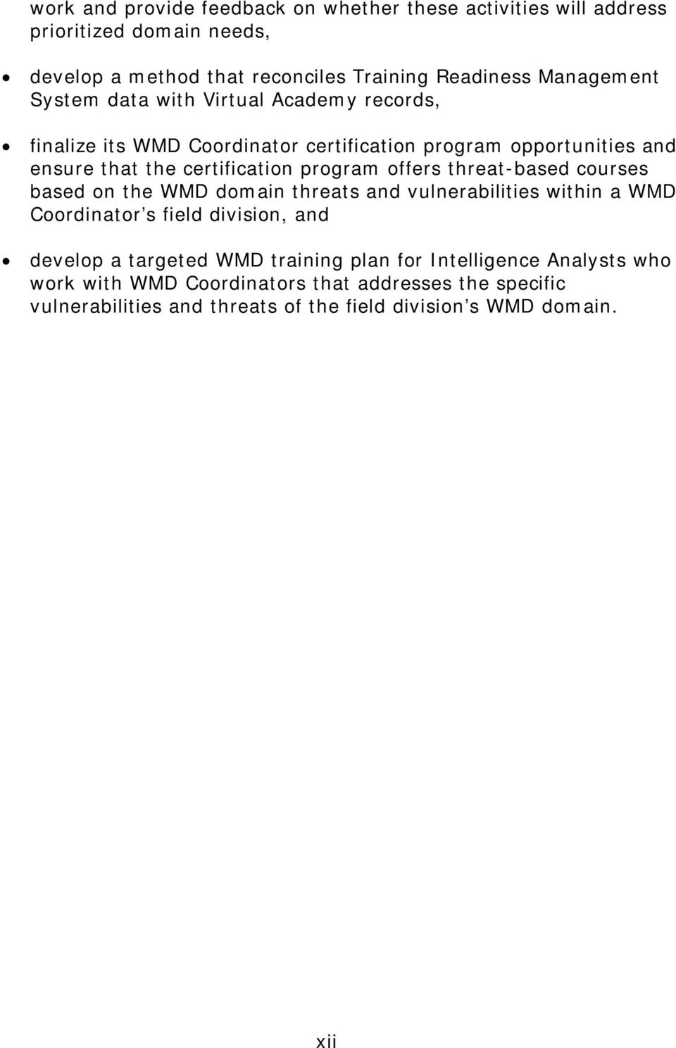threat-based courses based on the WMD domain threats and vulnerabilities within a WMD Coordinator s field division, and develop a targeted WMD training