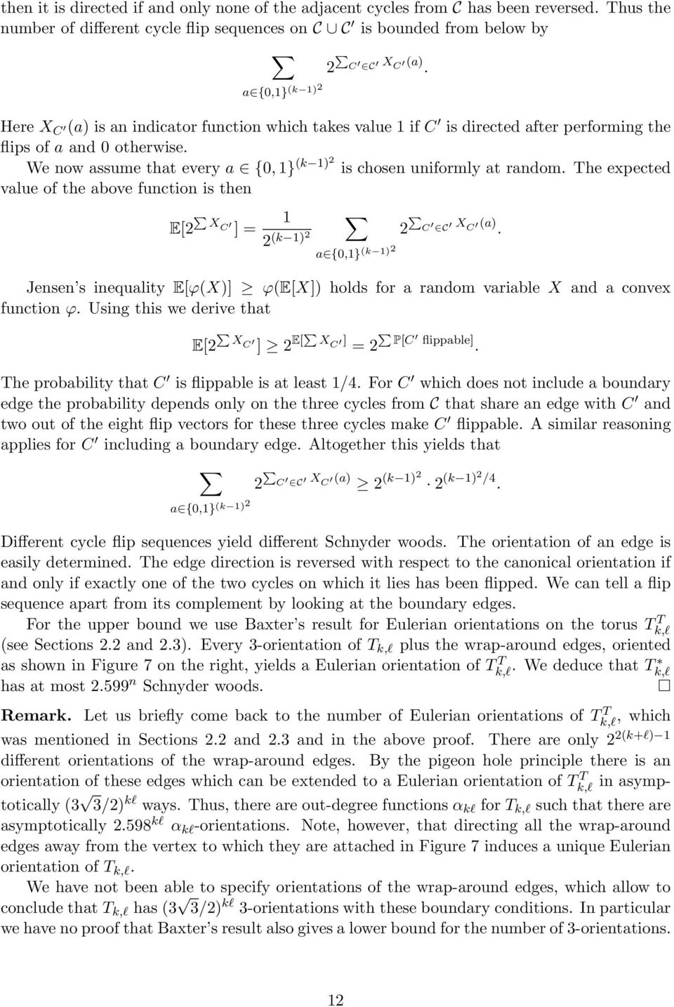 The expected value of the above function is then E[ P X C ] = P C C X C (a). (k ) a {0,} (k ) Jensen s inequality E[ϕ(X)] ϕ(e[x]) holds for a random variable X and a convex function ϕ.